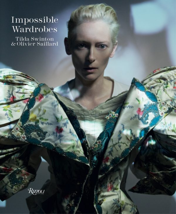 Tilda Swinton - Impossible Wardrobes - fashion, culture - Tilda Swinton, Rizzoli New York, Rizzoli, Book Review, Book, 2015