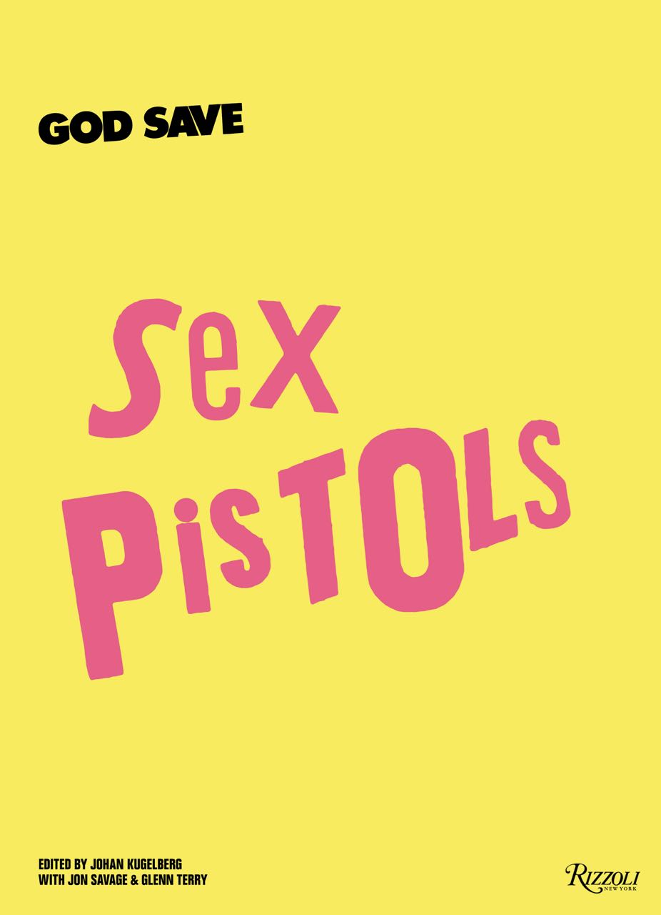 Sex Pistols by Rizzoli - StyleZeitgeist, Sex Pistols, Rizzoli New York, punk rock, Music, Eugene Rabkin, Culture, 2016