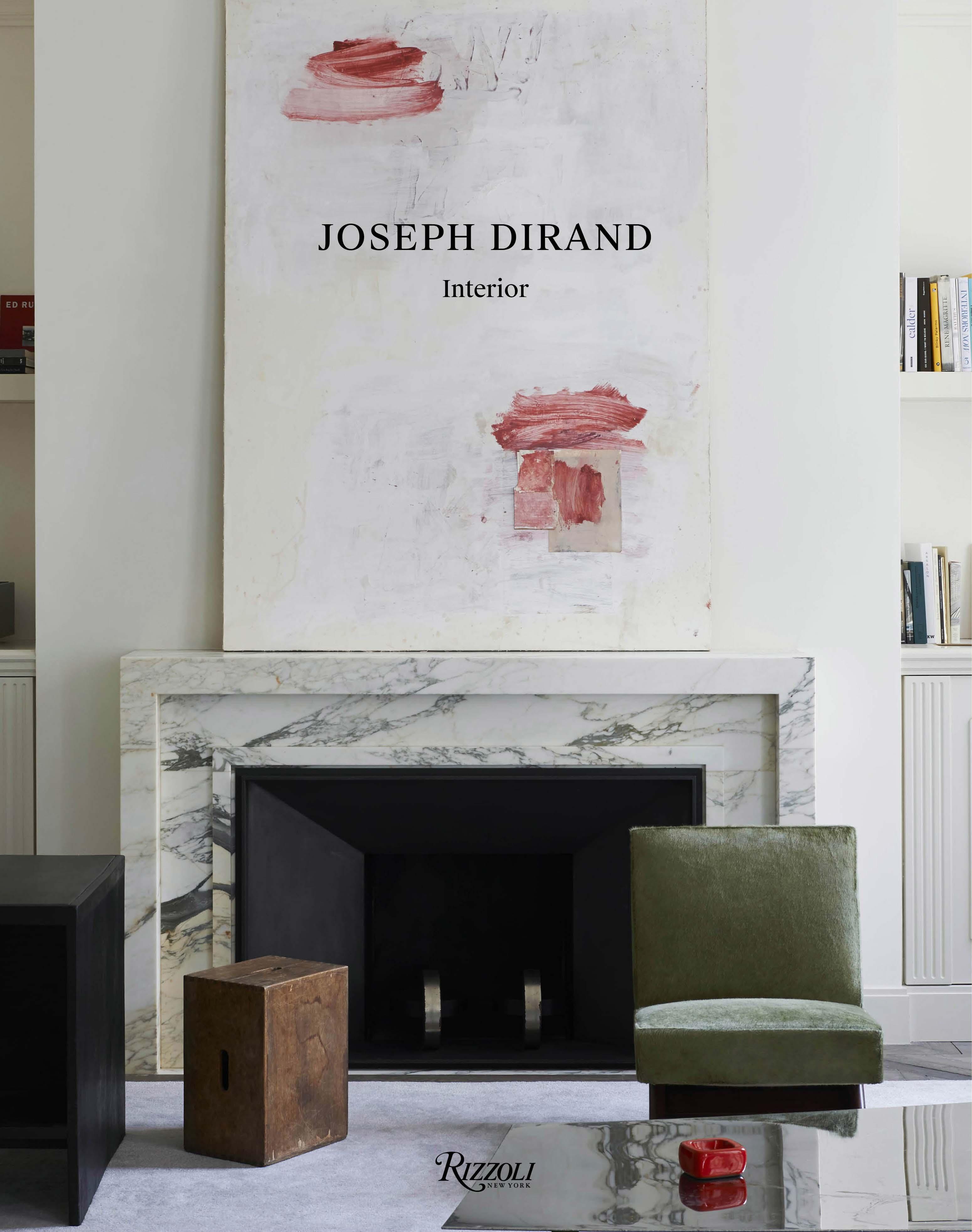 Joseph Dirand: Interior - design, culture - StyleZeitgiest, Joseph Dirand, Eugene Rabkin, Design, Culture, 2017