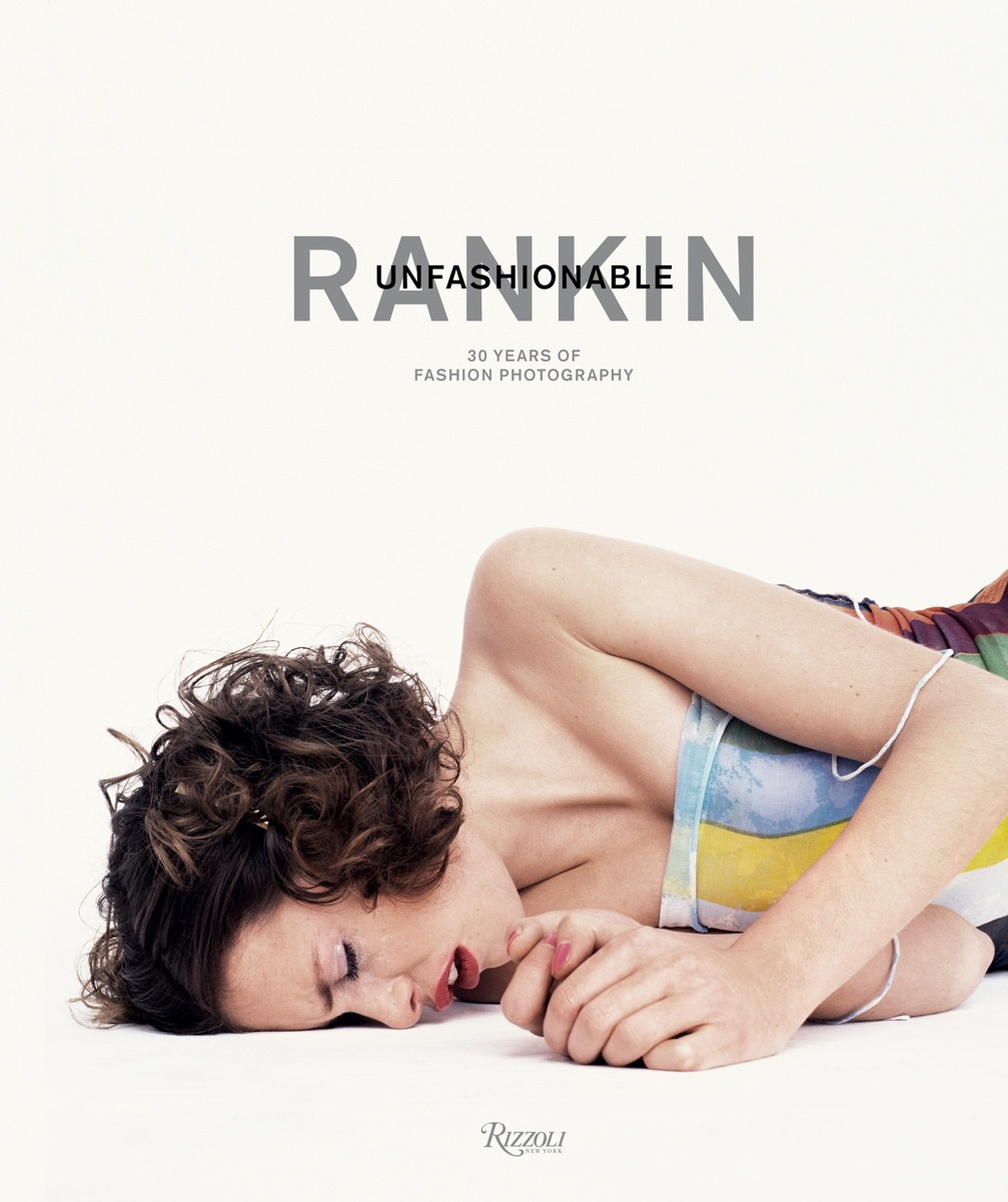RANKIN: UNFASHIONABLE - fashion, culture - Rizzoli, Rankin, photography book, Photography, Fashion, Culture, 2018