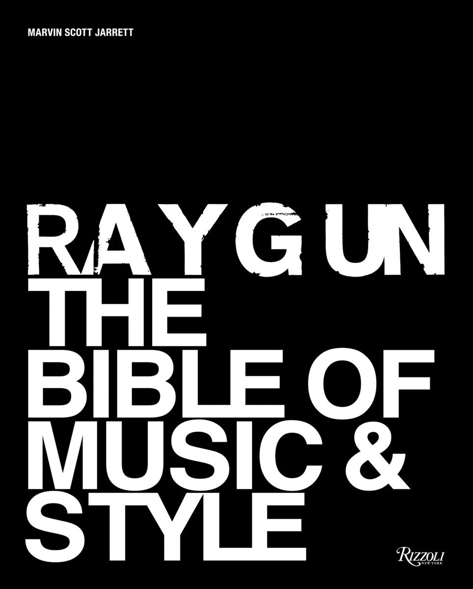 Ray Gun: The Bible of Music & Style - culture - Ray Gun, Culture, Book Review, 2019