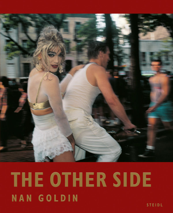 Nan Goldin: The Other Side - Steidl, Nan Goldin, Book Review, 2020
